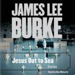 Jesus Out To Sea Collection Stories, James Lee Burke