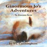Ginormous Jo's Adventures I 5 Book Boxset, S C Cunningham