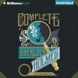 The Complete Sherlock Holmes, Sir Arthur Conan Doyle
