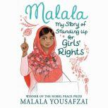 Malala My Story of Standing Up for Girls' Rights, Malala Yousafzai