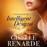 Intelligent Designs Trans Lesbian Erotica, Giselle Renarde