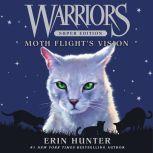 Warriors Super Edition: Moth Flight's Vision, Erin Hunter