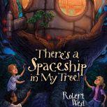 There's a Spaceship in My Tree! Episode I, Robert West