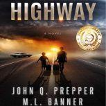 Highway A Post-Apocalyptic Tale of Survival, M.L. Banner