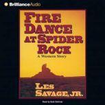 Fire Dance at Spider Rock, Les Savage Jr.
