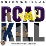 Roadkill, Jeff Ward; Doug Bost