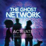The Ghost Network (book 1) Activate, I.I Davidson
