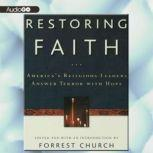 Restoring Faith Americas Religious Leaders Answer Terror with Hope, Various Authors