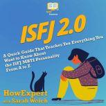 ISFJ 2.0 A Quick Guide That Teaches You Everything You Want to Know About the ISFJ MBTI Personality From A to Z, HowExpert