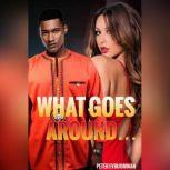 What Goes Around...: Does Not Have to Come Back Around, Peter Evbuomwan