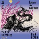 Lord of the Darkwood, Lian Hearn