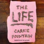 The Life, Carrie Fountain