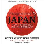 Etiquette Guide to Japan Know the rules that make the difference!, Boye Lafayette De Mente