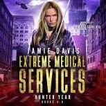 Extreme Medical Services Box Set Vol 4 - 6, Jamie Davis
