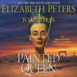 The Painted Queen An Amelia Peabody Novel of Suspense, Elizabeth Peters