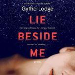 Lie Beside Me A Novel, Gytha Lodge