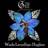 Gilt A Lamentation's End Novella, Wade Lewellyn-Hughes