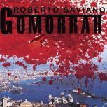 Gomorrah A Personal Journey into the Violent International Empire of Naples' Organized Crime System, Roberto Saviano