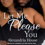 Let Me Please You A McClain Family Novella, Alexandria House