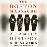 The Boston Massacre A Family History, Serena Zabin