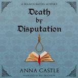 Death by Disputation, Anna Castle