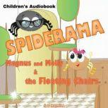 Spiderama. Magnus and Molly and the Floating Chairs. Children's Audiobook, S C Hamill