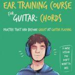 Ear Training Course for Guitar: Chords | Practice that and become great at guitar playing | A music lesson you don't want to miss, Julia Whitlock