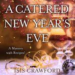 A Catered New Year's Eve (A Mystery With Recipes), Isis Crawford