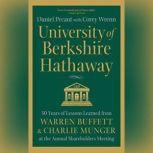 University of Berkshire Hathaway 30 Years of Lessons Learned from Warren Buffett & Charlie Munger at the Annual Shareholders Meeting, Daniel Pecaut