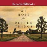 We Hope for Better Things, Erin Bartels
