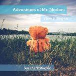 Adventures of Mr. Medeni How it Began, Suzana Trifkovic
