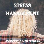 Stress Management, Monique Joiner Siedlak