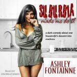 Suburbia Made Me Do It, Ashley Fontainne