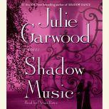 Shadow Music, Julie Garwood