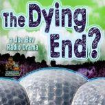 The Dying End? A Joe Bev Radio Drama, Daws Butler