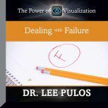 Dealing With Failure The Power of Visualization, Lee Pulos