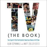 TV (The Book) Two Experts Pick the Greatest American Shows of All Time, Alan Sepinwall