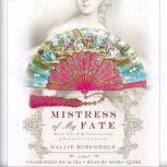 Mistress of My Fate, Hallie Rubenhold