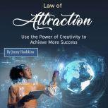Law of Attraction Use the Power of Creativity to Achieve More Success, Jenny Hashkins