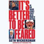 It's Better to Be Feared The New England Patriots Dynasty and the Pursuit of Greatness, Seth Wickersham