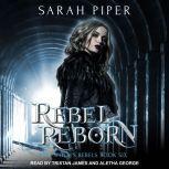 Rebel Reborn A Reverse Harem Paranormal Romance, Sarah Piper