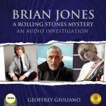 Brian Jones A Rolling Stones Mystery - An Audio Investigation, Geoffrey Giuliano