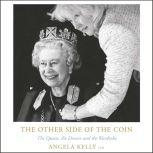 The Other Side of the Coin The Queen, the Dresser and the Wardrobe, Angela Kelly