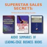 Superstar Sales Secrets Achieve Powerful Selling Success, Various Authors