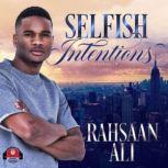 Selfish Intentions, Rahsaan Ali