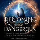 Becoming Dangerous Witchy Femmes, Queer Conjurers, and Magical Rebels, Katie West