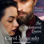 The Indentured Queen, Carol Moncado