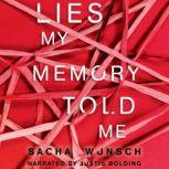 Lies My Memory Told Me, Sacha Wunsch