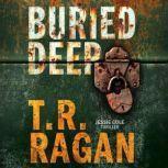Buried Deep, T.R. Ragan