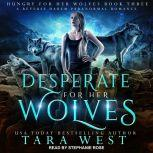 Desperate for Her Wolves A Reverse Harem Paranormal Romance, Tara West